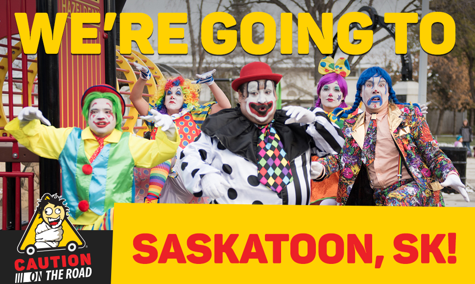 Caution On The Road is Going to Saskatoon!